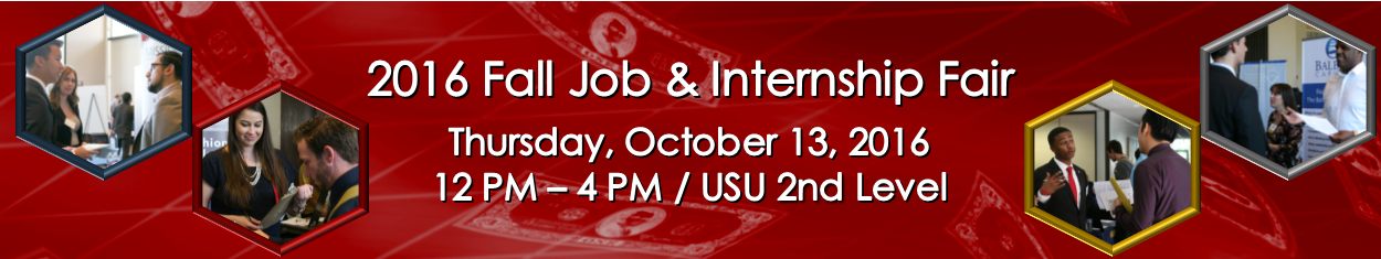 2016 Fall Job & Internship Fair @ the USU on Thursday, October 13, 2016 @ 12PM to 4PM
