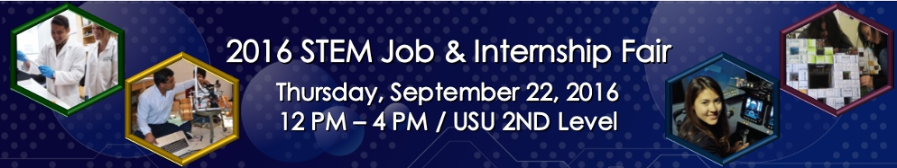 2016 STEM Job & Internship Fair Thursday, September 22, 2016 @ 12PM to 4PM / USU 2ND Level