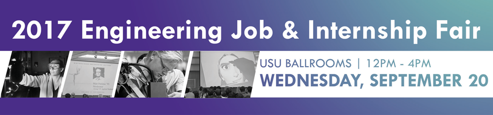 2017 Engineering Job & Internship Fair @ the USU on Wednesday, September 20, 2017 @ 12PM to 4PM